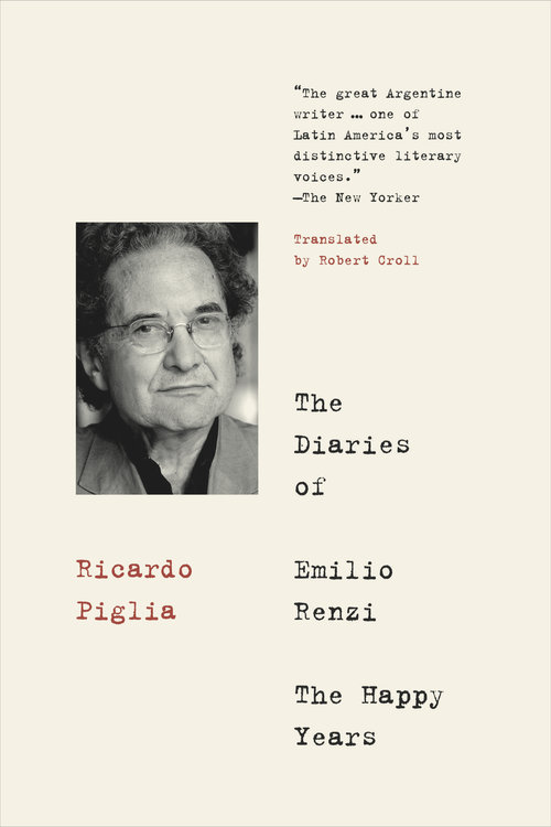 The+Diaries+of+Emilio+Renzi+-+The+Happy+Years+by+Ricardo+Piglia+-+9781632061980