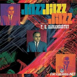 1431249627_t.k.-ramamoorthy-fabulous-notes-and-beats-of-the-indian-carnatic-jazz-2011-flac